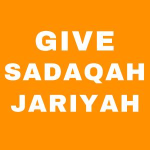 Save a Muslim Family Give Sadaqah Jariyah